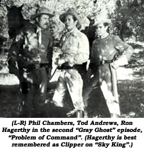 "(L-R) Phil Chambers, Tod Andrews, Ron Hagerthy in the second ""Gray Ghost"" episode, ""Problem of Command"". (Hagerthy is best remembered as Clipper on ""Sky King""."