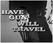 "Opening title shot from ""Have Gun Will Travel""."