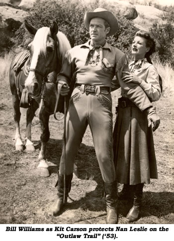 "Bill Williams as Kit Carson protects Nan Leslie on the ""Outlaw Trail"" ('53)."