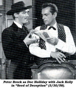 "Peter Breck as Docl Holliday with Jack Kelly in ""Seed of Deception"" (3/30/58)."