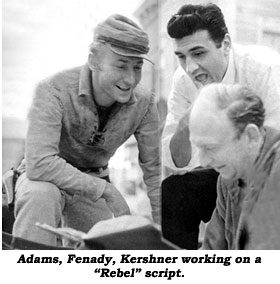 "Adams, Fenady, Kershner working on a ""Rebel"" script."