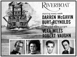 Riverboat starring every week Darren McGavin, Burt Reynolds. TV GUIDE ad. Guest stars Vera Miles, Robert Vaughn.