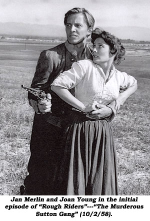 "Jan Merlin and Joan Young in the initial episode of ""Rough Riders""--""The Murderous Sutton Gang"" (10/2/58)."