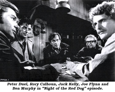 "Peter Duel, Rory Calhoun, Jack Kelly, Joe Flynn and Ben Murphy in ""Night of the Red Dog episode."