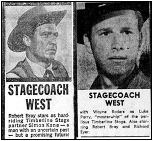 "Ads for ""Stagecoach West"" showing Robert Bray and Wayne Rogers."