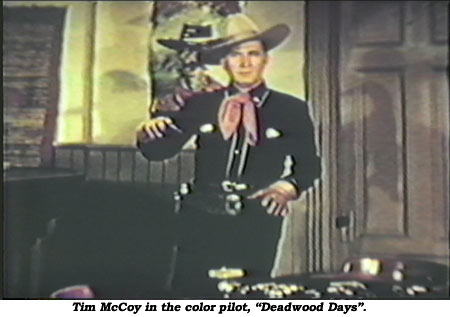 "Tim McCoy in the color pilot, ""Deadwood Days""."