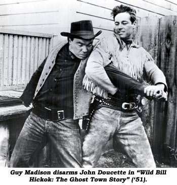 "Guy Madison disarms John Doucette in ""Will Bill Hickok: The Ghost Town Story"" ('51)."