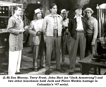 (L-R) Zon Murray, Terry Frost, John Hart (as Jack Armstrong) and two other henchmen hold Jack and Pierre Watkin hostage in Columbia's '47 serial.