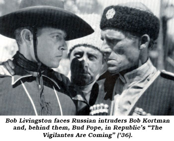 "Bob Livingston faces Russian intruders Bob Kortman and, behind them, Bud Pope, in Republic's ""The Vigilantes are Coming"" ('36)."