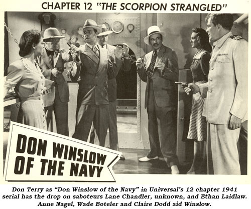 "Don Terry as ""Don Winslow of the Navy"" in Universal's 12 chapter 1941 serial has the drop on saboteurs Lane Chandler, unknown, and Ethan Laidlaw. Anne Nagel, Wade Boteler and Claire Dodd aid Winslow."