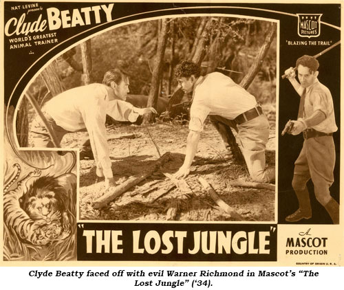 "Clyde Beatty faced off with evil Warner Richmond in Mascot's ""The Lost Jungle"" ('34)."