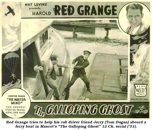 "Red Grange tries to help his cab driver friend Jerry (Tom Dugan) aboard a ferry boat in Mascot's ""The Galloping Ghost"" 12 Ch. serial ('31)."