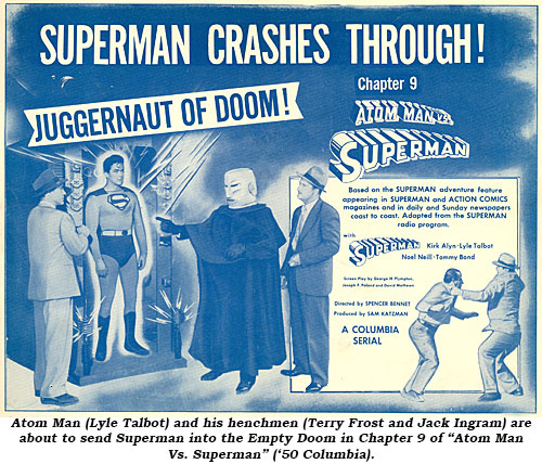 "Atom Man (Lyle Talbot) and his henchmen (Terry Frost and Jack Ingram) are about to send Superman into the Empty Doom in Chapter 9 of ""Atom Man Vs. Superman"" ('50 Columbia)."