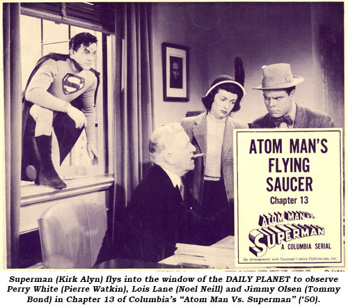 "Superman (Kirk Alyn) flys into the window of the DAILY PLANET to observe Perry White (Pierre Watkin), Lois Lane (Noel Neill) and Jimmy Olsen (Tommy Bond) in Chapter 13 of Columbia's ""Atom Man Vs. Superman"" ('50)."