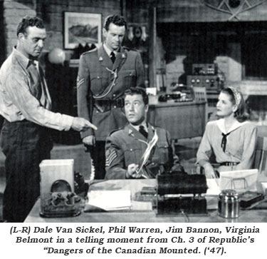 "(L-R) Dale Van Sickel, Phil Warren, Jim Bannon, Virginia Belmont in a telling moment from Ch. 3 of Republic's ""Dangers of the Canadian Mounted"" ('47)."