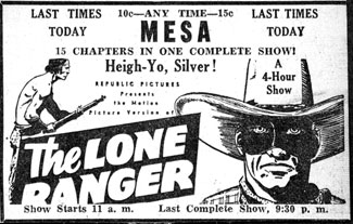 "Ad for ""The Lone Ranger"" serial. ""A 4-hour show."""