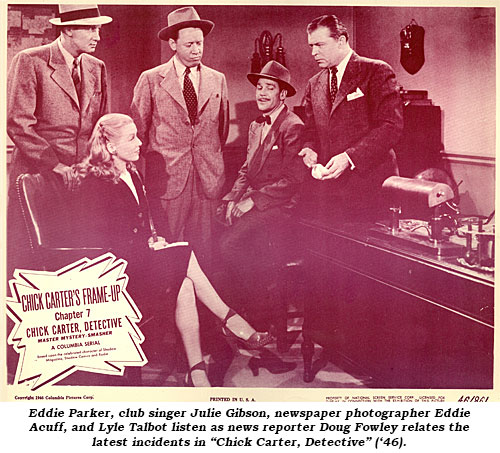 "Eddie Parker, club singer Julie Gibson, newspaper photographer Eddie Acuff, and Lyle Talbot listen as news reporter Doug Fowley relates the latest incidents in ""Chick Carter, Detective"" ('46)."
