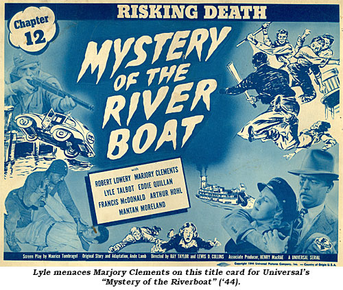 "Lyle menaces Marjory Clements on this title card for Universal's ""Mystery of the Riverboat"" ('44)."