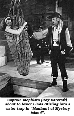 "Captain Mephisto (Roy Barcroft) about to lower Linda Stirling into a water trap in ""Manhunt of Mystery Island""."