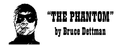 """The Phantom"" by Bruce Dettman."