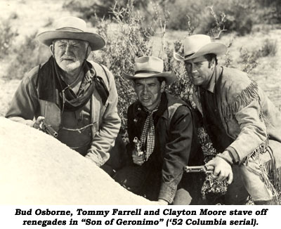 "Bud Osborne, Tommy Farrell and Clayton Moore stave off renegades in ""Son of Geronimo"" ('52 Columbia serial)."