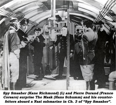 "Spy Smasher (Kane Richmond) (L) and Pierre Durand (Franco Corsaro) surprise The Mask (Hans Schumm) and his counterfeiters aboard a Nazi submarine in Ch. 3 of ""Spy Smasher""."