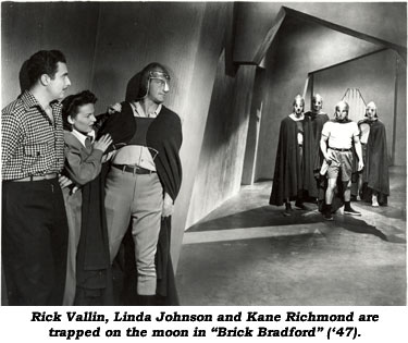 "Rick Vallin, Linda Johnson and Kane Richmond are trapped on the moon in ""Brick Bradford"" ('47)."