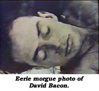 Eerie morgue photo of David Bacon.