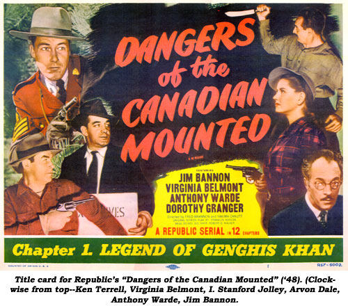 "Title card for Republic's ""Dangers of the Canadian Mounted"" ('48). (Clockwise from top--Ken Terrell, Virginia Belmont, I. Stanford Jolley, Arvon Dale, Anthony Warde, Jim Bannon."