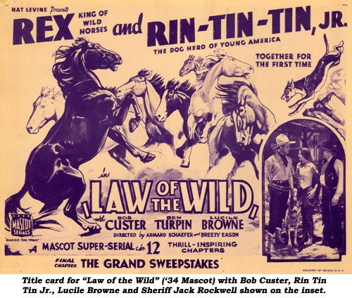 "Title card for ""Law of the Wild"" ('34 Mascot) with Bob Custer, Rin Tin Tin Jr., Lucile Browne and Sheriff Jack Rockwell shown on the inset."