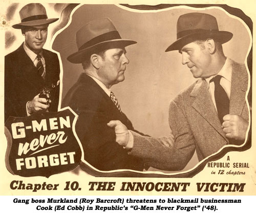 "Gang boss Murkland (Roy Barcroft) threatens to blackmail businessman Cook (Ed Cobb) in Republic's ""G-Men Never Forget"" ('48)."