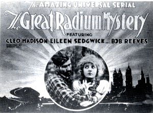 "Ad for ""The Great Radium Mystery"" starring Eileen Sedgwick."