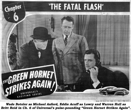 "Wade Boteleras Michael Oxford, Eddie Acuff as Lowry and Warren Stevens as Britt Reid in Ch. 6 of Universal's pulse-pounding ""Green Hornet Strikes Again""."