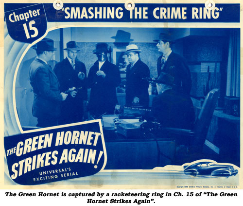 "The Green Hornet is captured by a racketeering ring in Ch. 15 of ""The Green Hornet Strikes Again""."