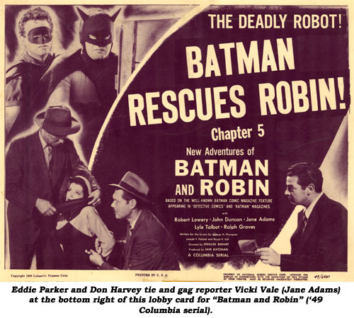 "Eddie Parker and Don Harvey tie and gag reporter Vicki Vale (Jane Adams) at the bottom right of this lobby card for ""Batman and Robin"" ('49 Columbia serial)."