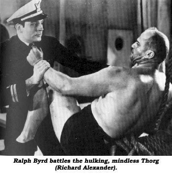Ralph Byrd battles the hulking, mindless Thorg (Richard Alexander).