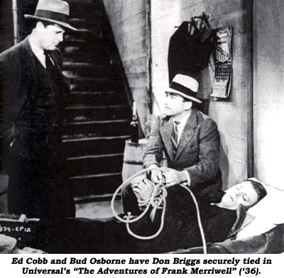 "Ed Cobb and Bud Osborne have Don Briggs securely tied in Universal's ""The Adventures of Frank Merriwell"" ('36)."