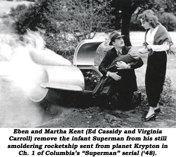 "Eben and Martha Kent (Ed Cassidy and Virginia Carroll) remove the infant Superman from his still smoldering rocketship sent from planet Krypton in Ch. 1 of Columbia's ""Superman"" serial ('48)."