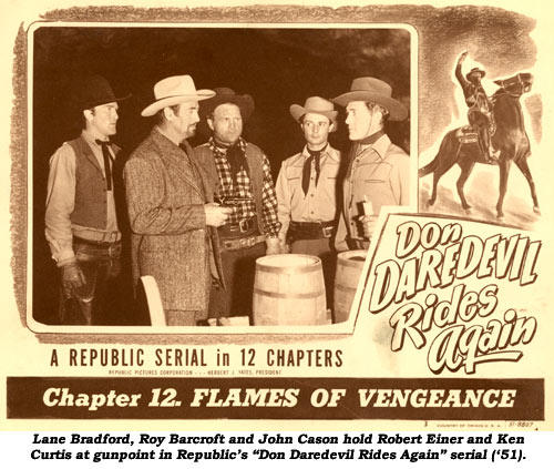 "Lane Bradford, Roy Barcroft and John Cason hold Robert Einer and Ken Curtis at gunpoint in Republic's ""Don Daredevil Rides Again"" serial ('51)."