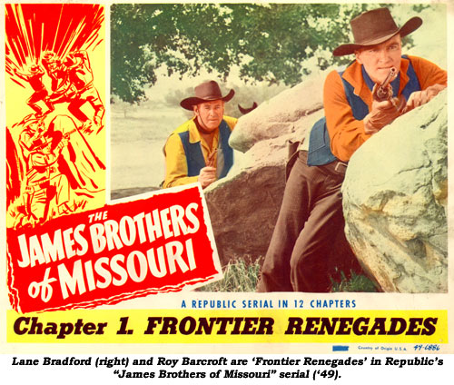 "Lane Bradford (right) and Roy Barcroft are 'Frontier Renegades' in Republic's ""James Brothers of Missouri"" serial ('49)."