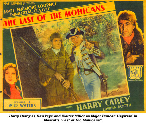 "Harry Carey as Hawkeye and Walter Miller as Major Duncan Hayward in Mascot's ""Last of the Mohicans""."