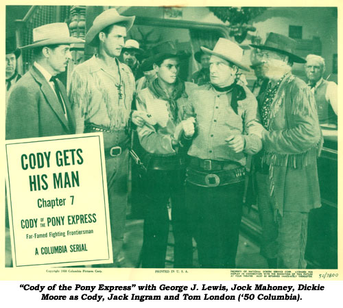 """Cody of the Pony Express"" with George J. Lewis, Jock Mahoney, Dickie Moore as Cody, Jack Ingram and Tom London, ('50 Columbia)."