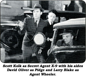 Scott Kolk as Secret Agent X-9 with his aides David Oliver as Pidge and Larry Blake as Agent Wheeler.