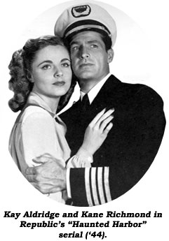 "Kay Aldridge and Kane Richmond in Republic's ""Haunted Harbor"" serial ('44)."