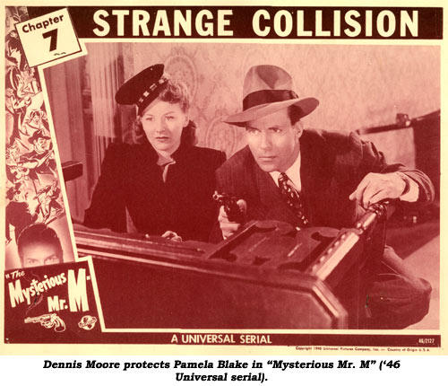 "Dennis Moore protects Pamela Blake in ""Mysterious Mr. M"" ('46 Universal serial)."