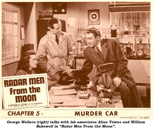 "George Wallace (right0 talks with lab associates Aline Towne and William Bakewell in ""Radar Men From the Moon""."