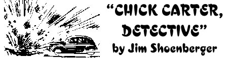 """Chick Carter, Detective"" by Jim Shoenberger"