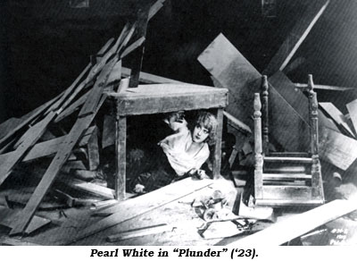 "Pearl White in ""Plunder"" ('23)."