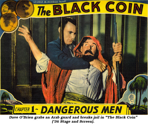 "Dave O'Brien grabs an Arab guard and breaks jail in ""The Black Coin"" ('36 Stage and Screen)."