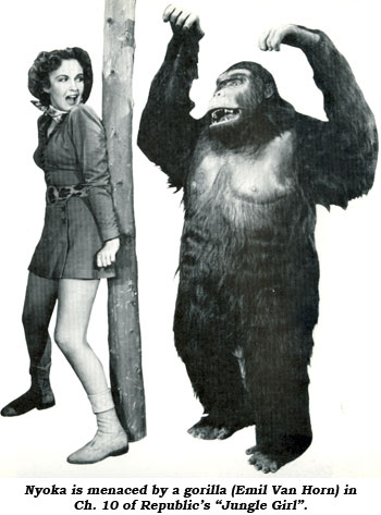 "Nyoka is menaced by a gorilla (Emil Van Horn) in Ch. 10 of Republic's ""Jungle Girl"" serial."